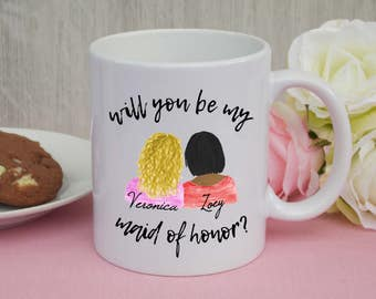 CUSTOM mug - Will you be my maid of honor / wedding / maid of honor / gift / cup / bridesmaid / mug / gift for maid of honor