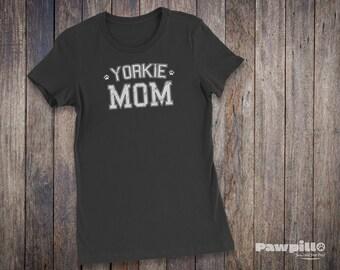 Yorkie Mom Shirt - Yorkie TShirt - Dog T-shirts - Dog Lover Shirt - Pet Lover Clothing - Dog Shirt - Dog Mom - Yorkie T Shirt - Yorkshire