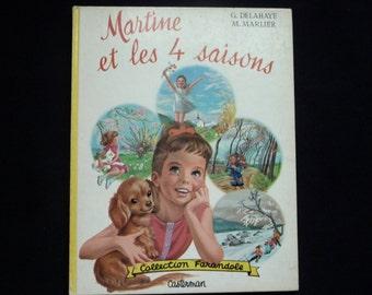 Martine and the 4 seasons. Farandole collection. Casterman. 1965 Delahaye. Marlier. Sixties.
