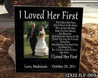12''X12'' ILF: Wedding Frame, Wedding Gift for Dad, I Loved Her First, Thank You Gift for Dad, Personalized Frame, Custom Photo Frame, Frame