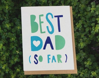 BEST Dad ...so far // Funny Father's Day Card (EN only)