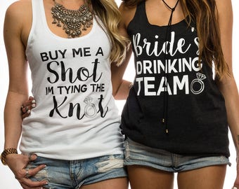 Buy Me A Shot Im Tying The Knot. Bridal Shower Gift. Honeymoon. Team Bride.