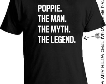 "Shirts for Dad Grandpa Poppie the man t-shirt ""Poppie the man the myth the legend"" fathers day Personalized pappy, paps, papaw bapa"