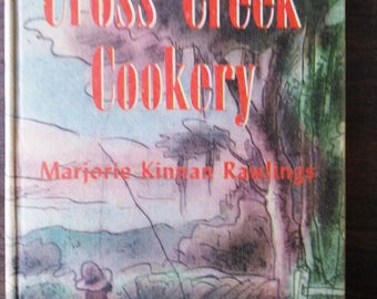 Cross Creek Cookery by Marjorie Kinnan Rawlings 1st Edition 1942