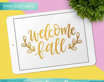 Welcome Fall SVG Cutting Files /  Thanksgiving SVG Files Sayings / Fall SVG for Cricut Silhouette / Autumn Svg Commercial Use Ok