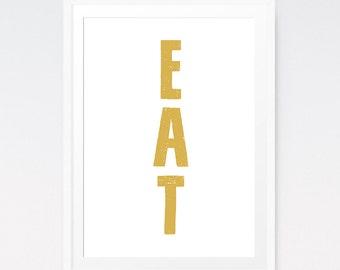 Eat, Gold wall art, Food Print, Eat prints, Gold kitchen art, Modern kitchen decor, Gold poster, Kitchen signs, Kitchen printable