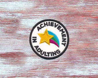 Adulting Sew-On Patch-Embroidered Funny Patch-Achievement In Adulting-Statement Patch