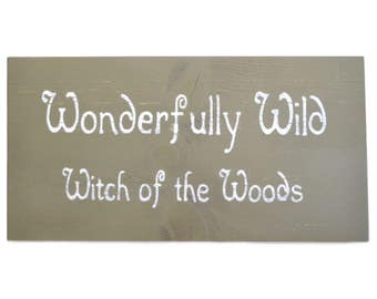 Witch Primitive Wood Sign Wonderfully Wild Witch Of The Woods Handmade Painted Wooden Sign