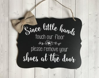 Please Remove Your Shoes, Welcome Sign, Door Sign, Since Little Hands Touch Our Floor, Baby Shower Gift