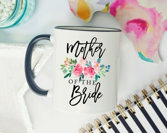 Mug for Mother of the Bride, Mother of the Bride Mug, Mom of the Bride Mug, Mother Wedding Mug, Mom Wedding Mug, Wedding Mug for Mother