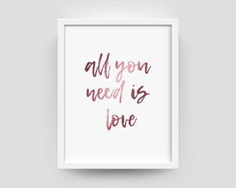 All You Need Is Love | Rose Gold | Metallic Room Decor | Love Quotes | Wall Art | Art Print | Rose Gold Decor | Rose Gold Print | Quotes