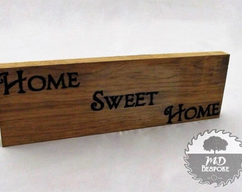 Home Sweet Home - Sign - Oak - Freestanding - home - shelf - mantel piece - Hand Written.