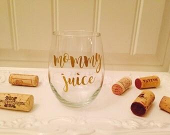 Mommy Juice Wine Glass, Mom Wine Glass, Mommy Juice, Wine Tumbler Mom, New Mom Wine Glass, Mom Gift, Mommy Glass, Mommy Wine Glass