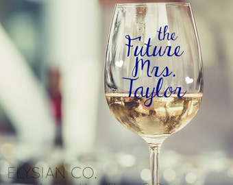 The Future Mrs Wine Glass, Bachelorette Party, Bridal Shower Gift, Wedding Glass, Engagement Gift, Bridal Party, Wedding Wine Glass