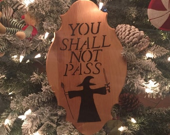 "Lord of the Rings - Gandalf Quote ""You Shall Not Pass"""