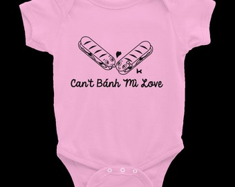 "Infant ""Can't Banh Mi Love"" Short Sleeve Onesie"