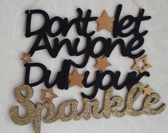 Dont Let Anyone Dull Your Sparkle Sign