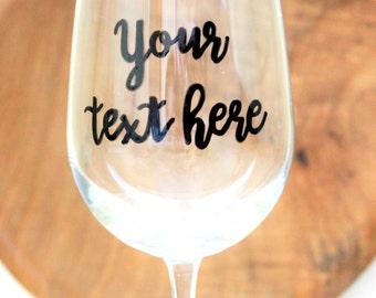 Custom Wine Glasses, Personalized Wine Glasses, Name Wine Glass, Wine Glasses with Sayings, Name Wine Glass