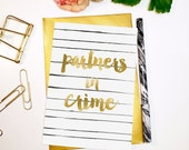 Partners in Crime // Blank A6 Card // Typography Faux Gold