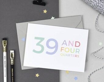 40th Birthday Card - 39 and Four Quarters - 40th Card - Funny 40th Card - Typography - Milestone Birthday - Big O - Rainbow Colours