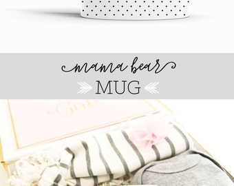 Baby Shower Gift Mama Bear Mug New Mom Mug New Mom Gift Mommy to Be Mamma Bear Mug Mama Bear Coffee Mug Mothers Day Gift Ideas (EB3219BBY)