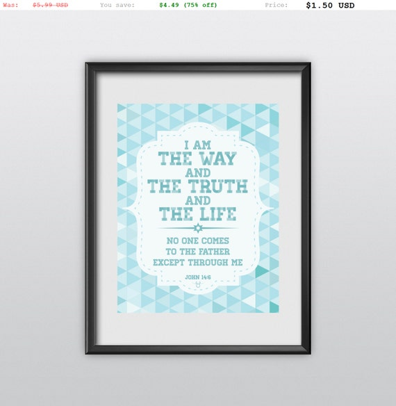 75% off John 14:6 Scripture Print The Way The Truth The Life Printable Christian Poster Typography Bible Verse Wall Art (T34)