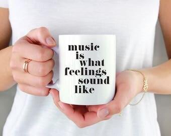Coffee Mug Music Is What Feelings Sound Like Mug Funny Mug Funny Mugs Music Mug Music Mugs Music Quotes Music Quote Music Lovers Music Lover