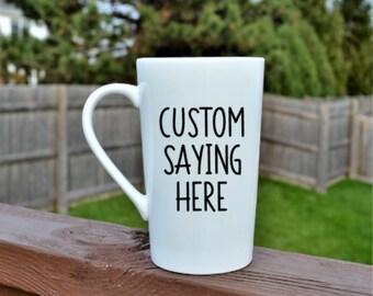 Custom Coffee Mug // Coffee Mug with Custom Saying // Personalized Coffee Mug // Gift for her // Gifts under 20