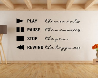 Play the memories, Pause, Stop, Rewind, Quote Wall Art Vinyl Decal Sticker