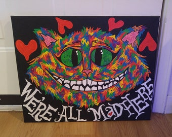 We're All Mad Here Cheshire Cat Alice in Wonderland Handpainted Acrylic Canvas Painting