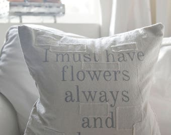 I must have flowers always and always grain sack style pillow cover. available in 16x16, 18x18, 20x20, 16x24 and 16x26. available with or wi