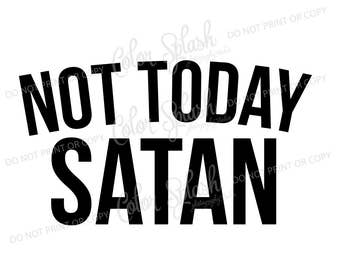 not today satan svg, png, dxf, eps mom life svg, cutting file, silhouette cameo, cuttable, clipart