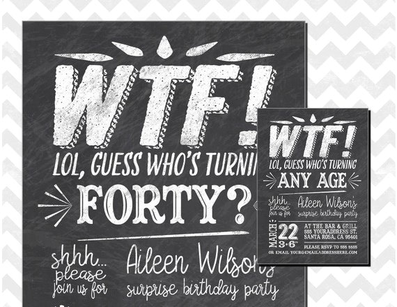 40th Birthday Party Invitation Whos turning 40 WTF turning 40