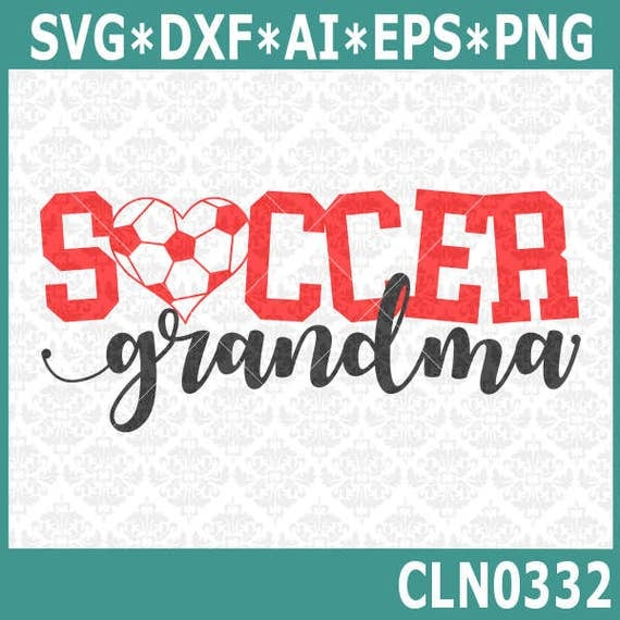 CLN0332 Soccer Grandma MiMi MeMaw Granny Family Shirt SVG DXF Ai Eps PNG Vector INstant Download Commercial Cut File Cricut Silhouette