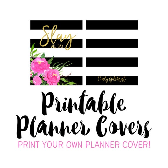 PRINTABLE Planner Covers:  I Design, You Print.  Any Personalized Planner Cover can be sent to your e-mail!  Includes Front & Back Covers.