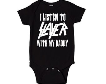 I Listen to Slayer with my Daddy onesie