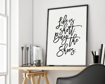 Typography Print - Life is short. Buy the shoes, Print Life is short Buy the shoes PDF Download Minimalist Poster Wall Art Printable