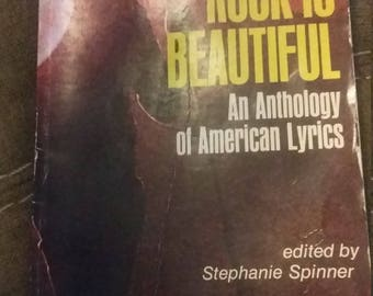 Rock is beautiful an anthology of american lyrics. Edited by stephanie spinner intruduction by Nat Hentoff.