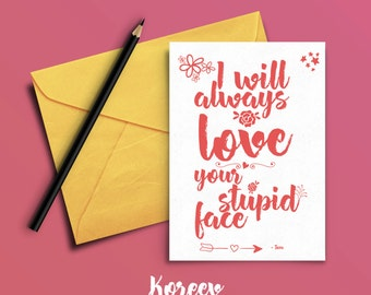 Love greeting card. Sarcastic Love or Birthday card. Valentines Day Card. Funny Valentines Day Card.