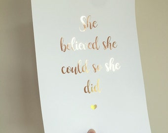 She believed she could so she did Print - she believed she could so she did foil print - inspirational Quote - Rose gold print - Calligraphy