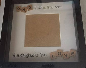 Dad a son's first hero & a daughter's first love frame