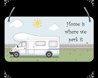 Motorhome, Campervan - Home is where we park it - Wall - Door Plaque -Sign - FREE POSTAGE