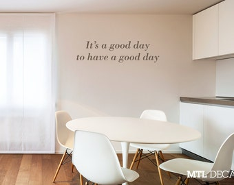 Good day to Have a Good day Wall Decal / Motivational Wall Quote Sticker / Home Decor / Gift Ideas