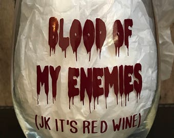 Blood of my Enemies Stemless wine glass, custom color available