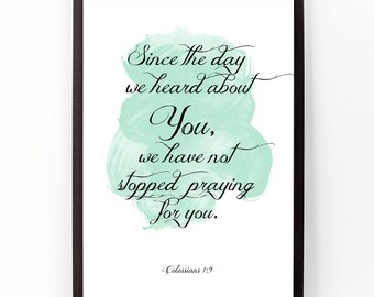 Colossians 1:9, Since the day we heard (...), Family bible, Baby shower gift, Nursery bible verse, Scripture verse, Bible quote, Bible verse