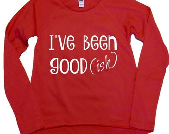 I've Been Good(ish) Girl's Christmas, high-low, long sleeve shirt