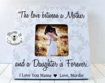 ON SALE The Love Between a Mother and Daughter, Picture Frame for Mom, Mother's Day Gift, Gift for Mom, Birthday Gift for Mom, Mother & Daug