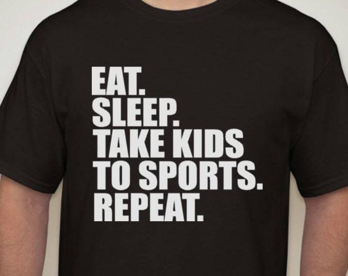 Eat sleep take kids to sports tshirt