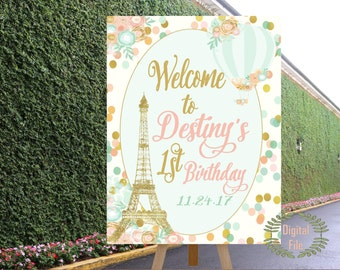 PRINTABLE Paris Birthday Welcome Poster, Parisian Themed Decor, Paris Birthday Party, First Birthday Party, Mint, Blush, Gold