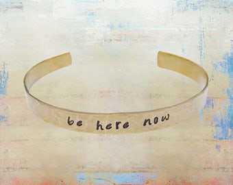 "Be Here Now Bracelet Hand Stamped Mantra Yoga Inspirational Intentional Jewelry 1/4"" brass"